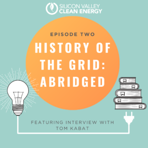 Episode 2 podcast cover: History of the Grid, Abridged, featuring interview with Tom Kabat